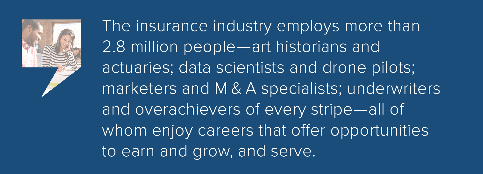 The insurance industry employs more than  2.8 million people