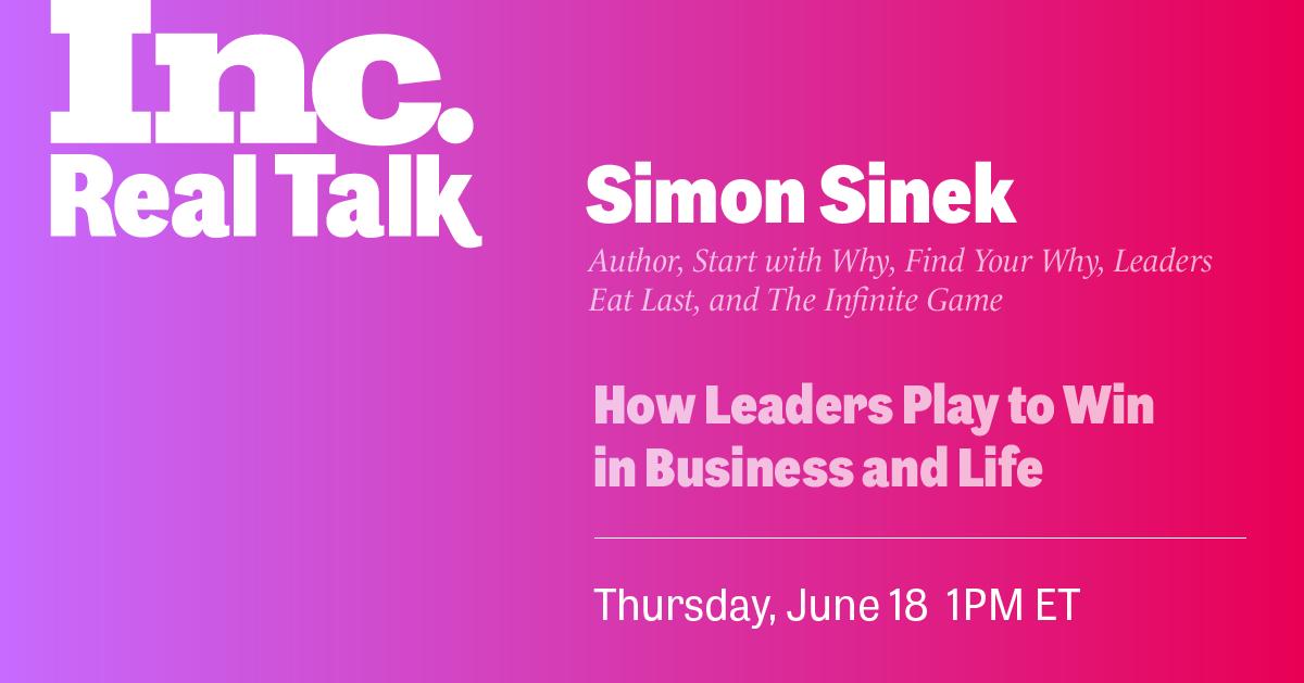 Inc. Real Talk Business Reboot with Simon Sinek