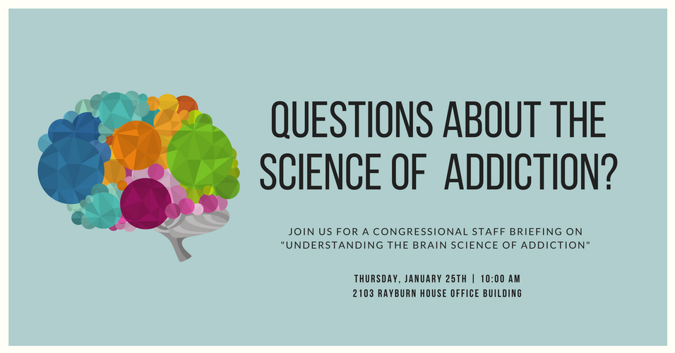 Congressional Briefing: Understanding the Brain Science of Addiction