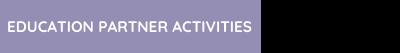 Education Partner Activities