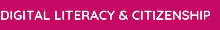 Digital Literacy & Citizenship