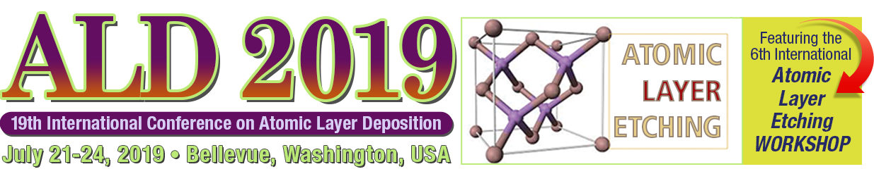 ALD/ALE 2019 - Atomic Layer Deposition Featuring the Atomic Layer Etching Workshop