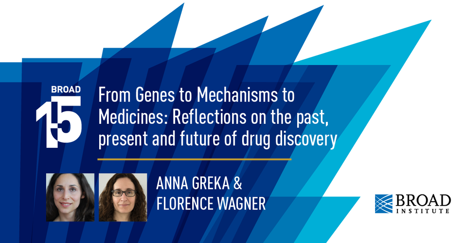 Broad@15 - From Genes to Mechanisms to Medicines: Reflections on the past, present and future of drug discovery