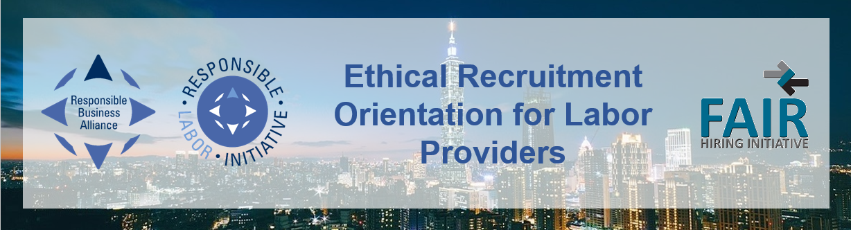 Ethical Recruitment Orientation for Labor Providers (Taipei, Taiwan)