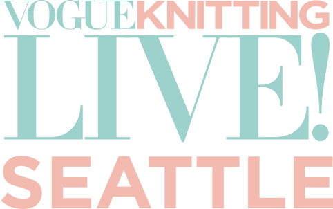 Vogue Knitting LIVE Seattle