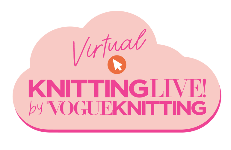 Knitting LIVE by Vogue Knitting Virtual Event July 2020