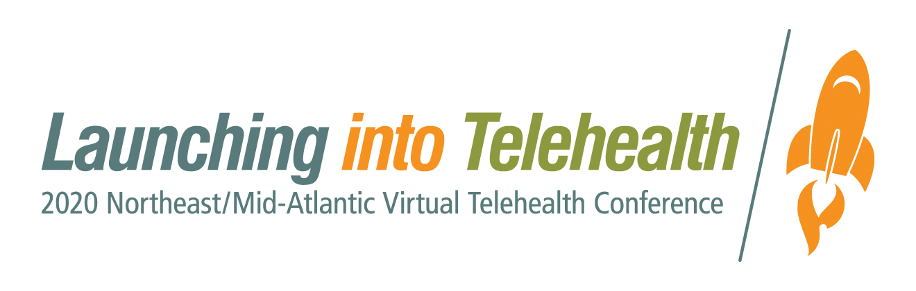 Launching into Telehealth: 2020 Northeast/Mid-Atlantic Virtual Telehealth Conference
