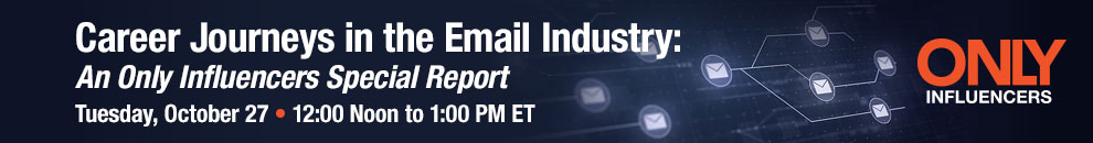 Career Journeys in the Email Industry: An Only Influencers Special Report
