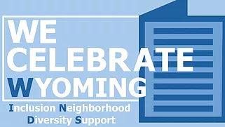 We Celebrate Wyoming Inclusion Neighborhood Diversity Support