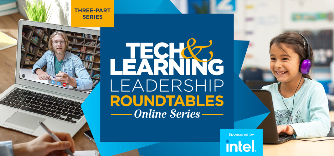 Tech & Learning  Leadership Roundtable - Intel Dec 9 2020