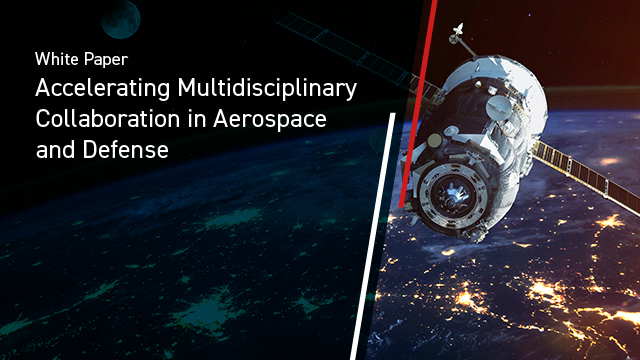 Accelerating Multidisciplinary Collaboration in A&D White Paper