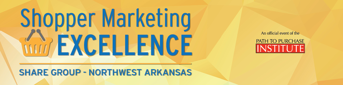 Northwest Arkansas Shopper Marketing Excellence Share Group - March 2019