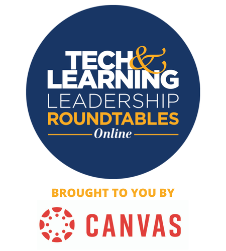 Tech & Learning  Leadership Roundtable - Instructure Feb 17