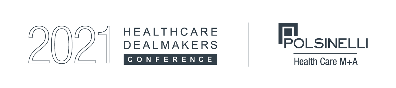 2021 Healthcare Dealmakers Virtual Conference