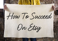 How to Succeed on Etsy