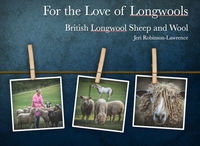 For the Love of Longwools: British Longwool Sheep and Wool